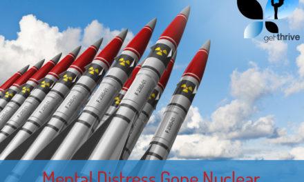 Mental Distress Gone Nuclear