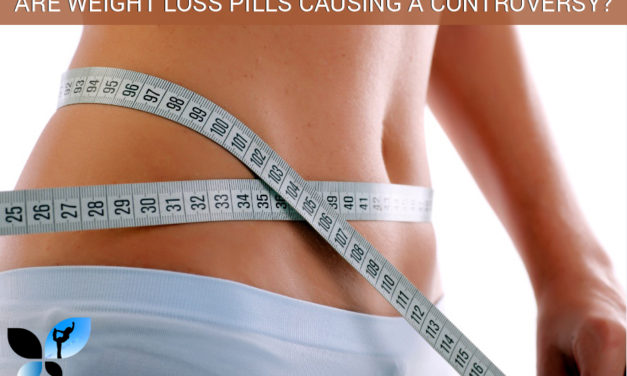 Are Weight Loss Pills Causing a Controversy?