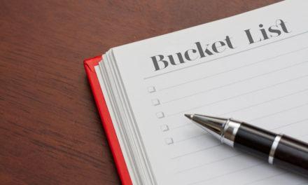 Make Your Bucket List Before You Kick the Bucket